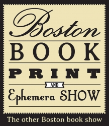Boston Book, Print, and Ephemera Show 2014