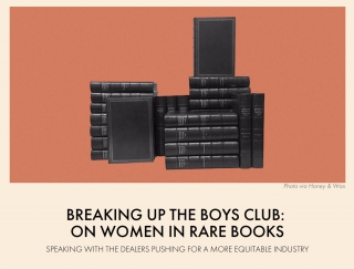 Breaking Up The Boys Club: On Women in Rare Books