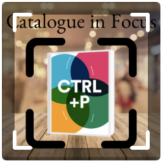 Catalogue in Focus: CTRL+P