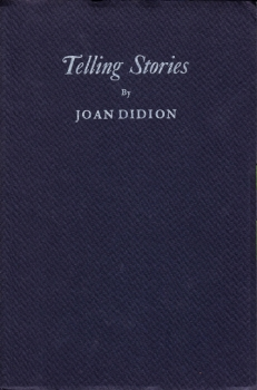Joan Didion on Telling Stories