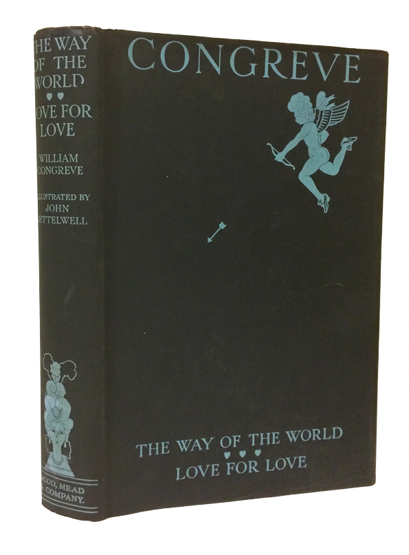 The Way of the World and Love for Love. Two Comedies by William Congreve. William Congreve, John Kettelwell, illustrator.