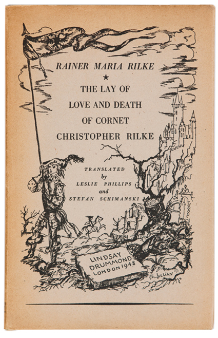 The Lay of Love and Death of Cornet Christopher Rilke. Rainer Maria Rilke, Leslie Phillips, Stefan Schimanski.
