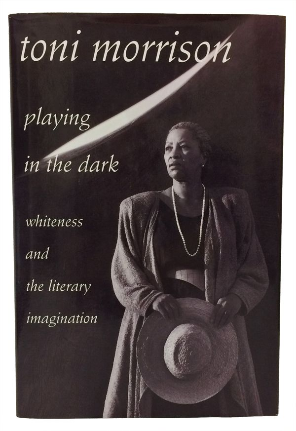 Playing in the Dark: Whiteness and the Literary Imagination. Toni Morrison.