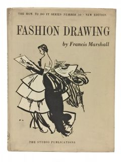 Fashion Drawing. The How To Do It Series Number 30. New Edition. Francis Marshall, Fleur Cowles.