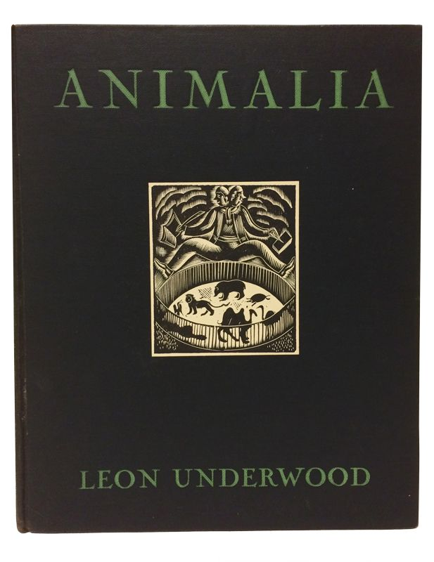 Animalia or Fibs about Beasts. Engraved on Wood and Ensnared in Verse. Leon Underwood.