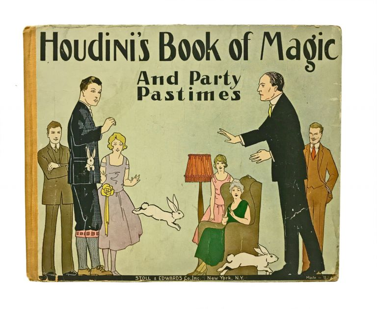 Houdini's Book of Magic and Party Pastimes. Fascinating Puzzles, Tricks and Mysterious Stunts. Harry Houdini.