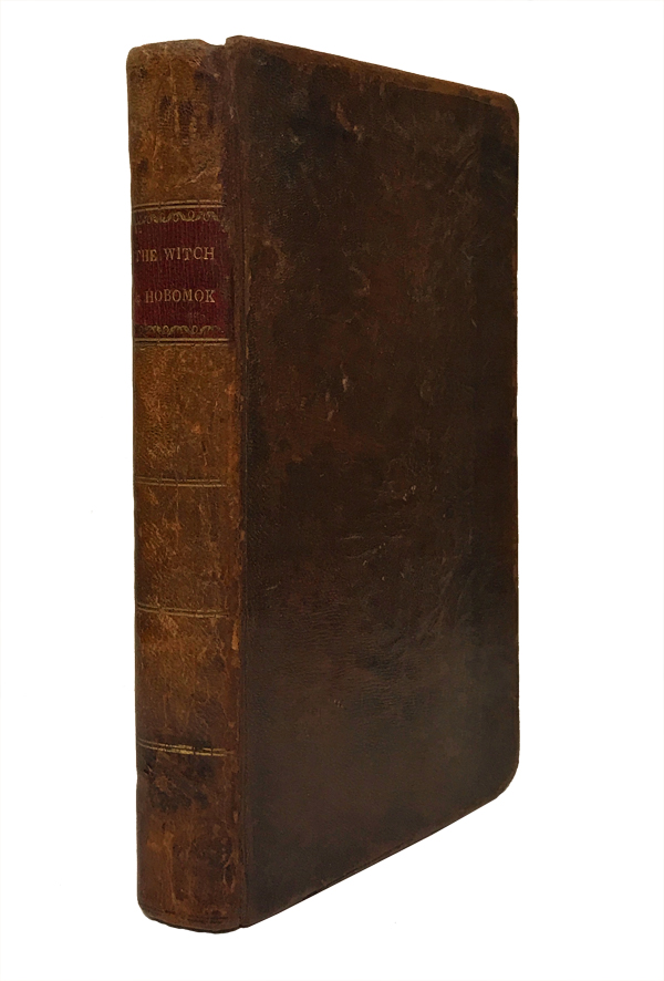 The Witch of New England; bound with: Hobomok: A Tale of Early Times. By an American. James Cadwalader McCall, Lydia Maria Child.