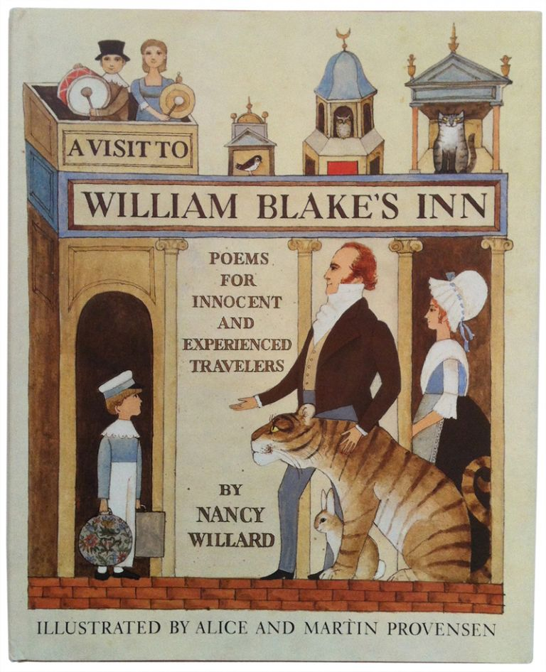 A Visit to William Blake's Inn: Poems for Innocent and Experienced Travelers. Nancy Willard, Alice Provensen, illustrator, Martin Provensen, William Blake.