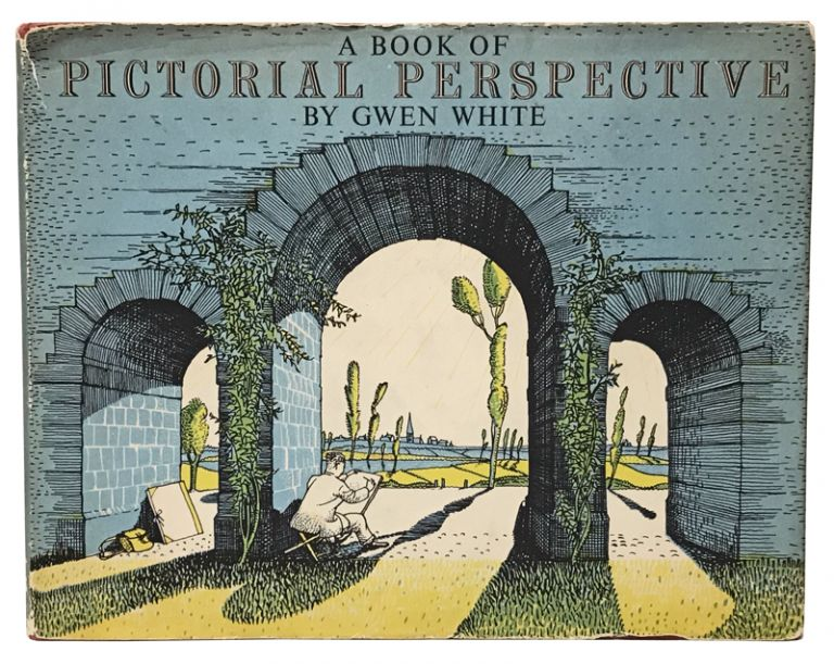 A Book of Pictorial Perspective. Gwen White.