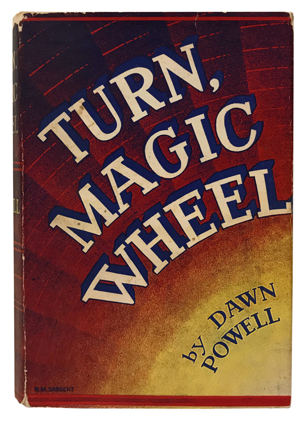 Turn, Magic Wheel. Dawn Powell.