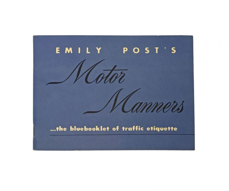 Emily Post's Motor Manners . . . The Bluebooklet of Traffic Etiquette. Emily Post.