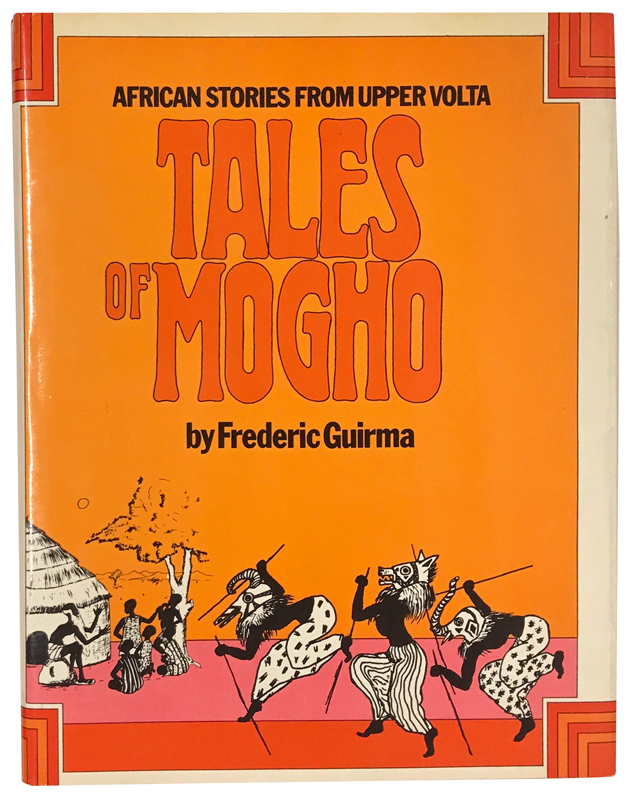 Tales of Mogho: African Stories from Upper Volta. Frederic Guirma.