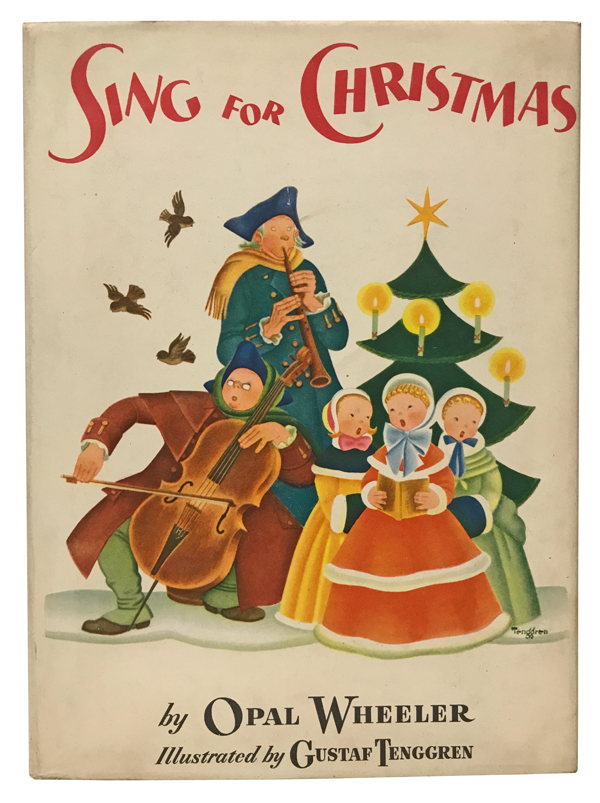 Sing for Christmas: A Round of Christmas Carols and Stories of the Carols. Opal Wheeler, Gustaf Tenggren.