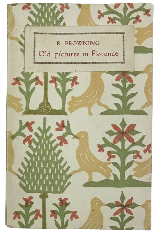 Old Pictures in Florence. Robert Browning, William Sim, preface.