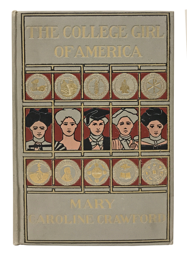 The College Girl of America and the Institutions Which Make Her What She Is. Mary Caroline Crawford.