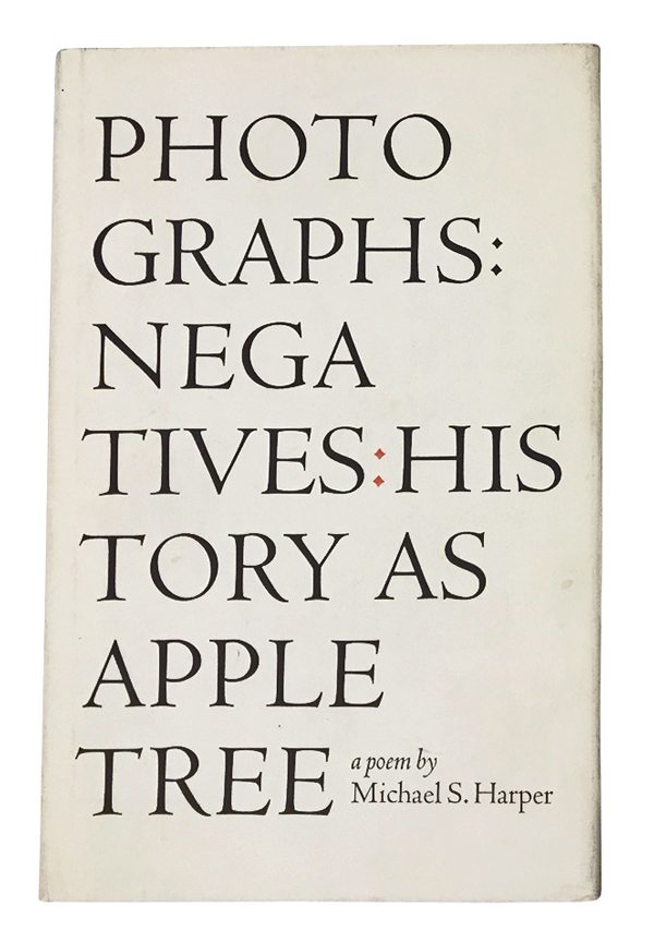 Photographs: Negatives: History as Apple Tree. Michael S. Harper, Gwendolyn Brooks.