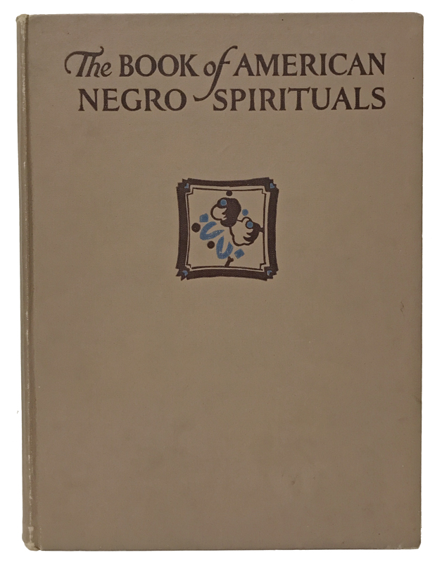 The Book of American Negro Spirituals. James Weldon Johnson, J. Rosamond Johnson, Lawrence Brown, arranger, Ring Lardner.