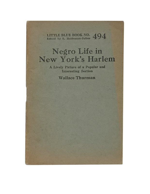 Negro Life in New York's Harlem. A Lively Picture of a Popular and Interesting Section. Wallace Thurman, Emanuel Haldeman-Julius.