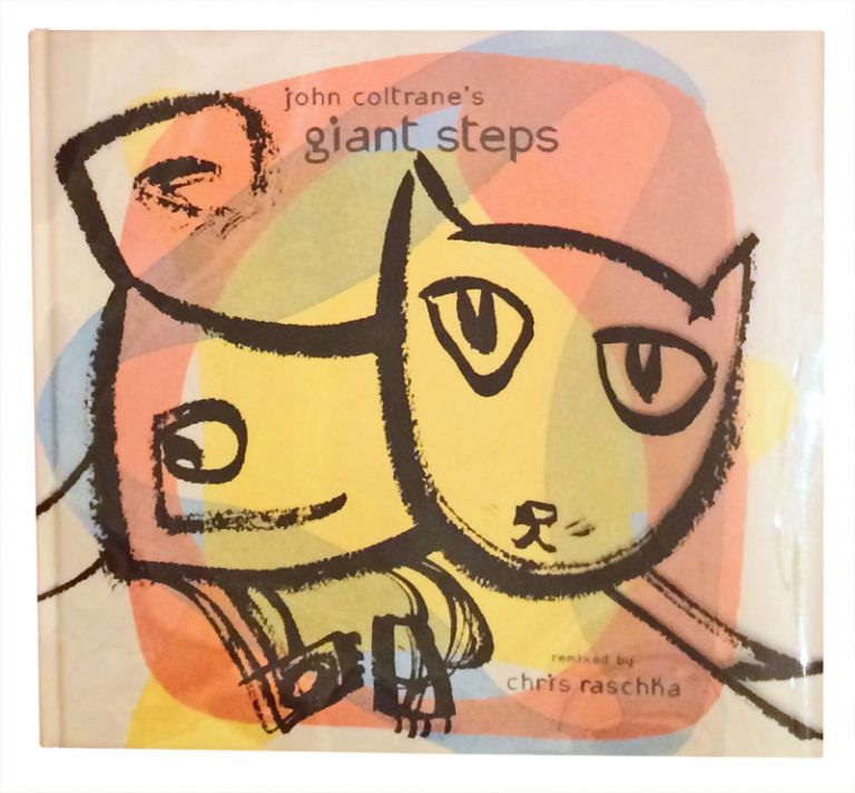 John Coltrane's Giant Steps. Chris Raschka, John Coltrane.