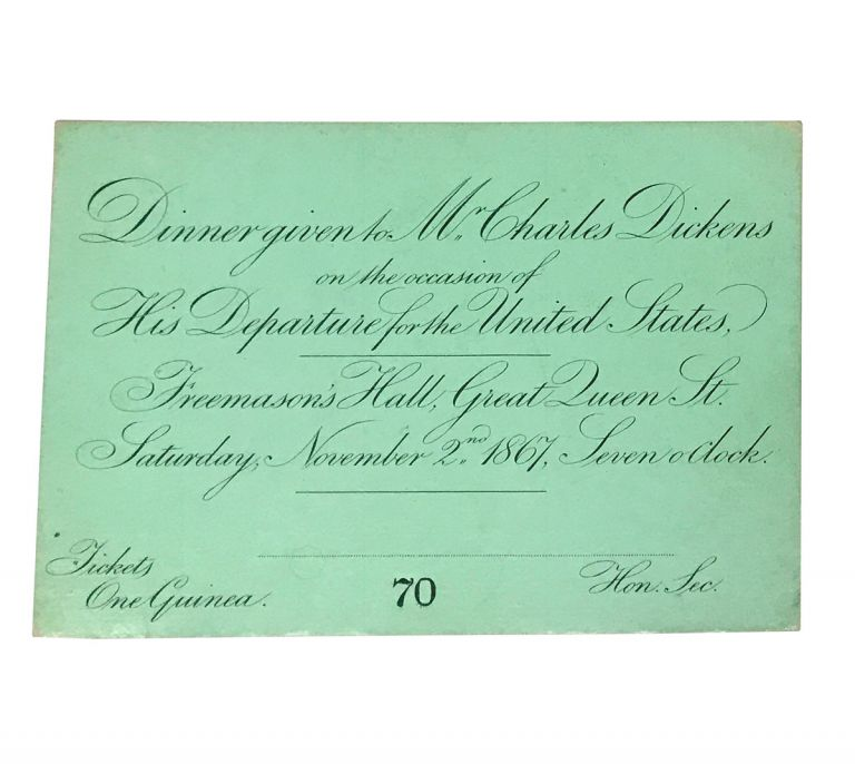 Engraved ticket to Charles Dickens's farewell dinner. Charles Dickens.