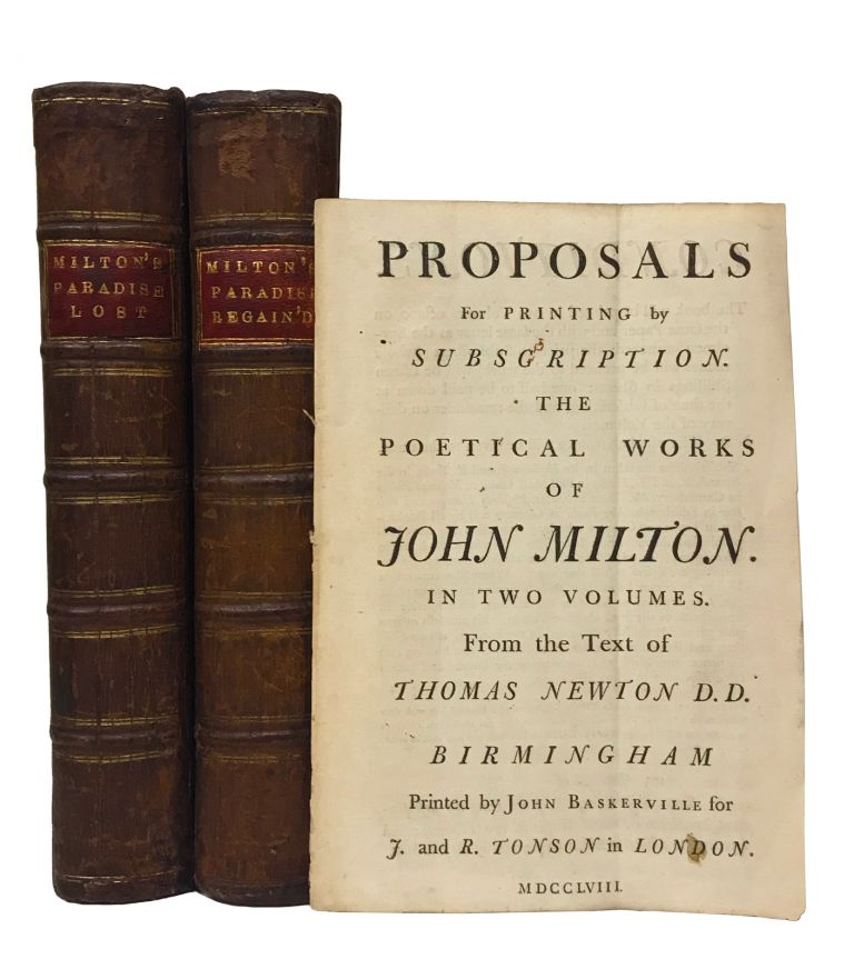 Paradise Lost. A Poem in Twelve Books; with: Paradise Regain'd. A Poem in Four Books. To which is added Samson Agonistes: and Poems upon Several Occasions; with: Proposals for Printing by Subscription the Poetical Works of John Milton. John Milton.