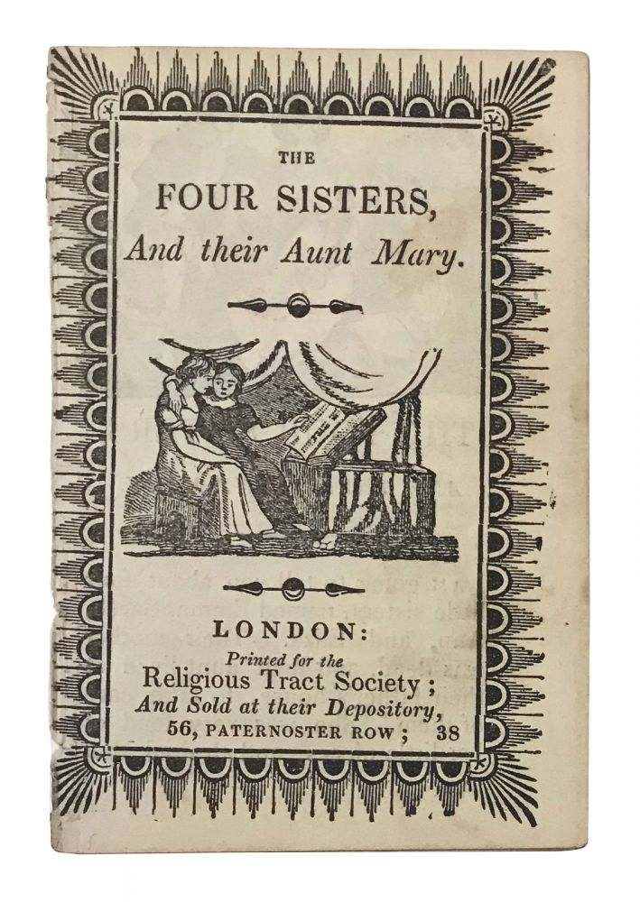 The Four Sisters, and Their Aunt Mary. CHAPBOOK.