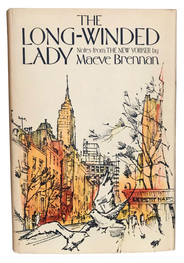 The Long-Winded Lady. Notes from The New Yorker. Maeve Brennan.