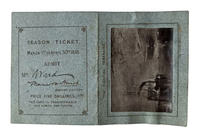 Notes by Mr. Ruskin on his Collection of Drawings by the Late J.M.W. Turner; with: original season ticket to the 1878 exhibition of Ruskin's Turner collection at the Fine Art Society. John Ruskin, Joseph Mallard William Turner.