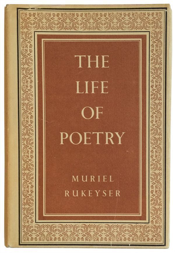 The Life of Poetry. Muriel Rukeyser.