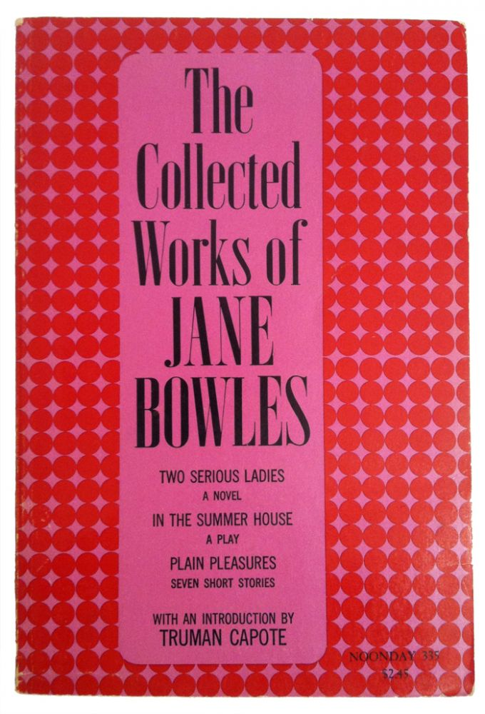 Collected Works of Jane Bowles, Warmly Inscribed