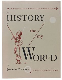 First Trade Edition of Johanna Drucker's History of The/My Wor(l)d