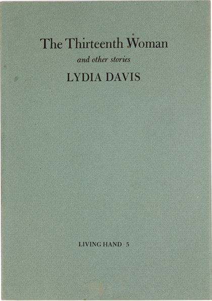 The Thirteenth Woman and Other Stories (Living Hand 5). Lydia Davis.