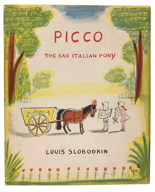Picco: The Sad Italian Pony. Louis Slobodkin.