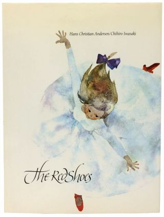 The Red Shoes. Hans Christian Andersen, Chihiro Iwasaki, illustrator, Anthea Bell.