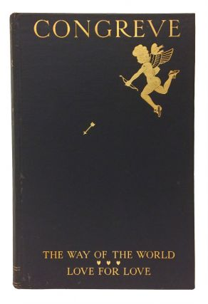 The Way of the World and Love for Love. Two Comedies by William Congreve