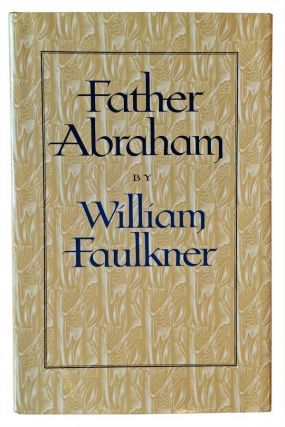 Father Abraham. William Faulkner, John DePol.