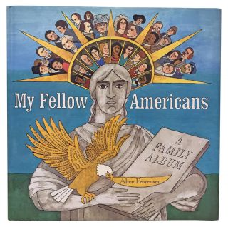 My Fellow Americans: A Family Album. Alice Provensen