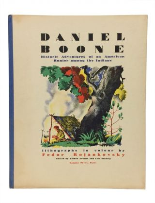 Daniel Boone: Historic Adventures of an American Hunter among the Indians. Fedor Rojankovsky, illustrator, Esther Averill, Lila Stanley.