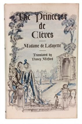 The Princesse de Clèves. Madame de Lafayette, Nancy Mitford.