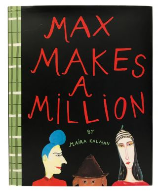 Max Makes a Million. Maira Kalman.