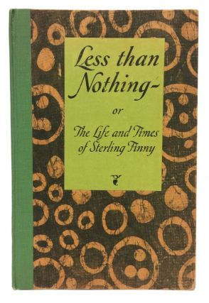 Less Than Nothing -- or The Life and Times of Sterling Finny