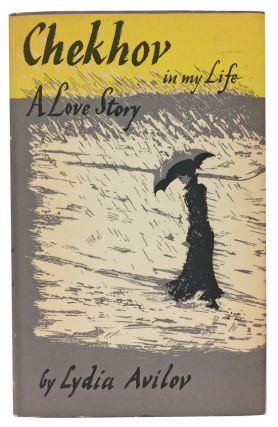 Chekhov in My Life: A Love Story. Lydia Avilov, Anton Chekhov, Lynton Lamb, illustrator, David Magarshack.