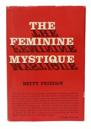 the feminist mystique essay The feminine mystique, by betty friedan, london, victor gollancz ltd, 1963, 410 pp, isbn 0-575-00951-9 'the feminine mystique', first released in the entire year of 1963, is widely known as probably the most influential books in the 20th century along with in the annals of feminism.