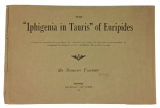 Iphigenia in Tauris of Euripides. Performed by Members of the University at the Theatre Royal, Cambridge, November & December, 1894. Drawn & Etched by Robert Farren