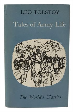 Tales of Army Life. Leo Tolstoy, Louise and Aylmer Maude.