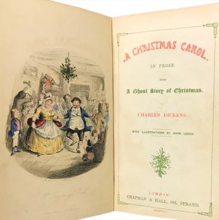 A Christmas Carol In Prose. Being a Ghost Story of Christmas. Charles Dickens, John Leech, illustrator.