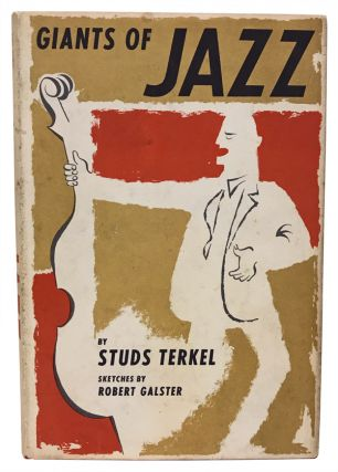 Giants of Jazz. Studs Terkel, Robert Galster, illustrator.