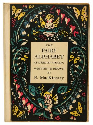 The Fairy Alphabet: As Used by Merlin. ABC, Elizabeth MacKinstry.