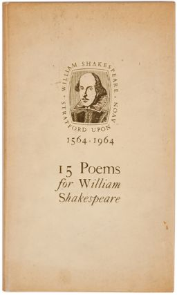 15 Poems for William Shakespeare. William Shakespeare, Eric White, Edmund Blunden, Thom Gunn, Randall Jarrell, Thomas Kinsella, W. D. Snodgrass, Derek Walcott.