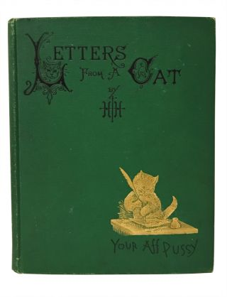 Letters from a Cat. Published by Her Mistress for the Benefit of All Cats and the Amusement of Little Children. H H., Helen Hunt Jackson, Addie Ledyard, illustrator.